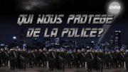 Qui nous protège de la police ?