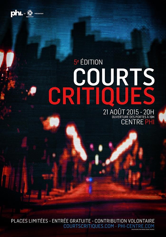 Affiche de Courts Critiques 5 au Centre PHI. Graphisme MADOC / Mario Jean.
