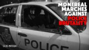 Montreal Marches Against Police Brutality
