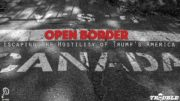 Open Border: Fleeing North To Escape the Hostility of Trump's America
